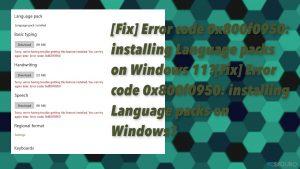 [Solución] Código de Error 0x800f0950: ¿instalando un paquete de Idiomas en Windows?