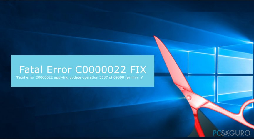 an ilustration of the Fatal Error C0000022