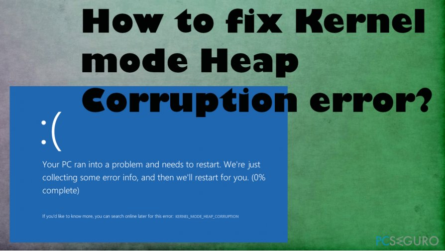 Kernel mode Heap Corruption error Fix
