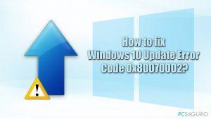 ¿Cómo solucionar el código de error 0x80070002 de Windows 10 Update?
