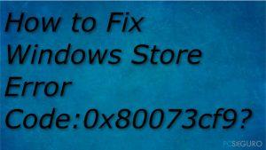 ¿Cómo solucionar el Código de Error:0x80073cf9 de la Tienda de Windows?