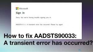 ¿Cómo solucionar AADSTS90033: Ha ocurrido un error transitorio?