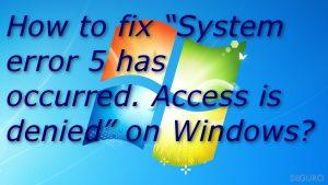 """¿Cómo solucionar """"Error del Sistema 5. Acceso denegado"""" en Windows?"""