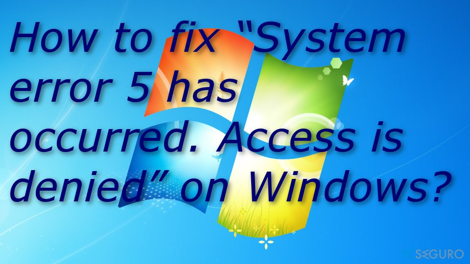 """How to fix """"System error 5 has occurred. Access is denied"""" on Windows?"""
