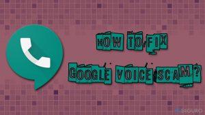 ¿Cómo solucionar la estafa Google Voice?