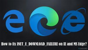 ¿Cómo solucionar INET_E_DOWNLOAD_FAILURE en IE y Edge?