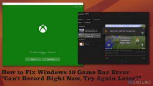 """¿Cómo solucionar el Error de la Barra de Juegos de Windows 10 """"No se puede grabar ahora mismo, inténtalo de nuevo más tarde""""?"""