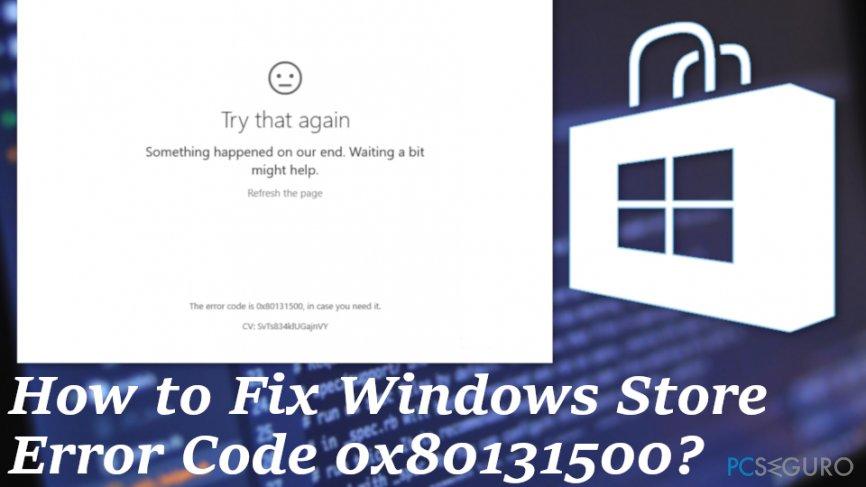 Error code 0x80131500 on Windows Store
