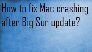 ¿Cómo solucionar el Mac cerrándose tras actualizar a Big Sur?
