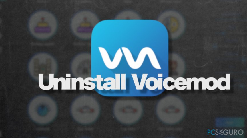 Uninstall Voicemod app