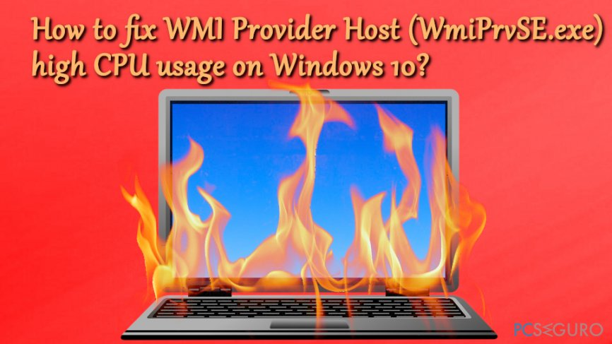 How to fix WMI Provider Host (WmiPrvSE.exe) high CPU usage on Windows 10?